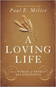 A Loving Life by Paul E. Miller