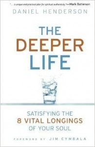 The Deeper Life by Daniel Henderson